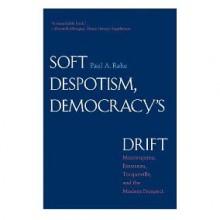 Soft Despotism, Democracys Drift